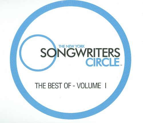 The New York Songwriters Circle: The Best Of - Volume 1