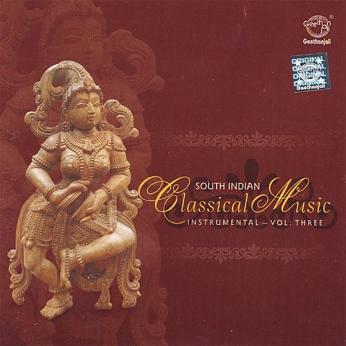 Classical Music of South India, Vol. 3