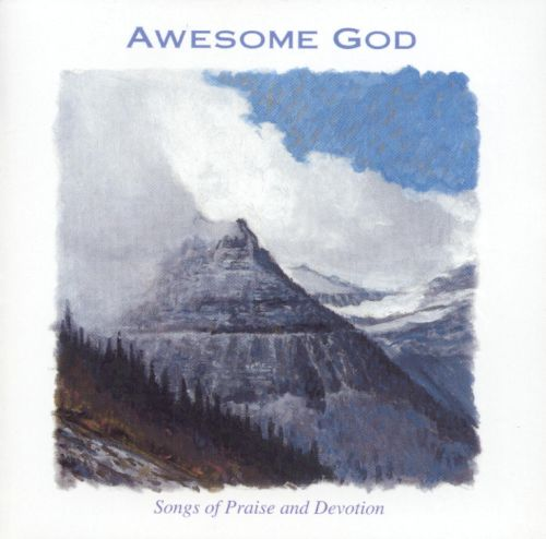 Awesome God: Songs of Praise