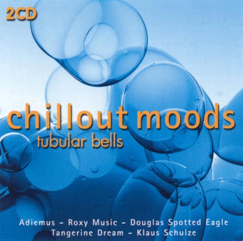 Chillout Moods: Tubular Bells