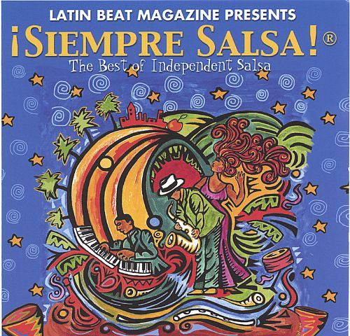 Latin Beat Magazine Presents Siempre Salsa: The Best of Independent Salsa
