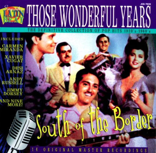 Those Wonderful Years, Vol. 20: South of the Border