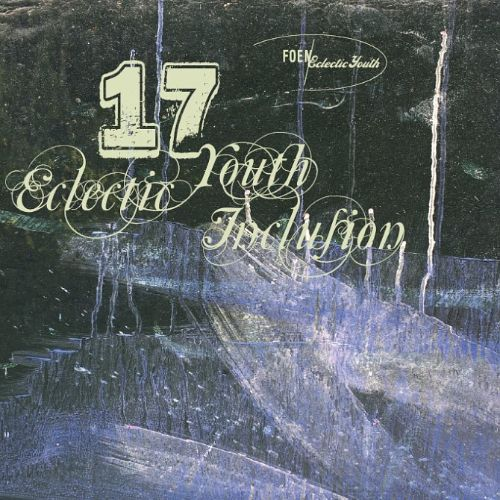 FOEM/Eclectic Youth, Vol. 17, Pt. 1: Inclusion
