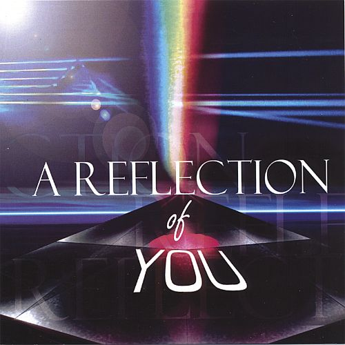A Reflection of You