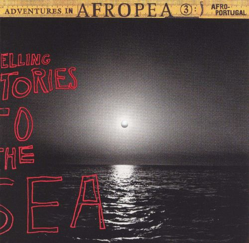 Adventures in Afropea 3: Telling Stories to the Sea