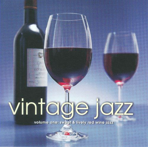 Vintage Jazz, Volume One: Sweet & Lively Red Wine Jazz