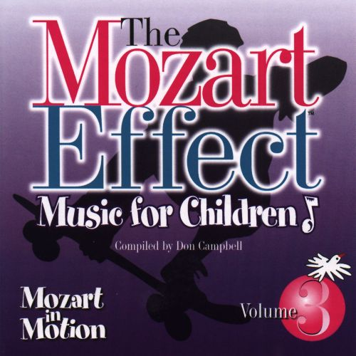The Mozart Effect, Vol. 3: Mozart in Motion - Don Campbell ...