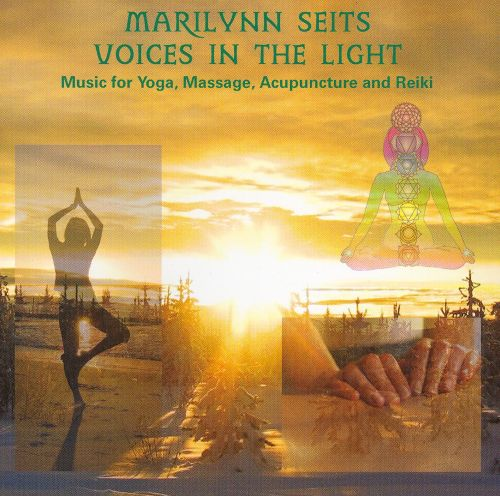 Voices in the Light: Music for Yoga, Massage, Reiki, Chakras, Acupuncture