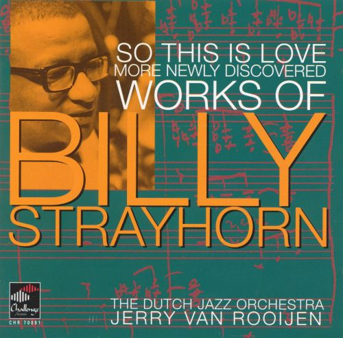 So This Is Love: More Newly Discovered Works of Billy Strayhorn