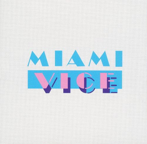 Miami Vice [Original TV Soundtrack]