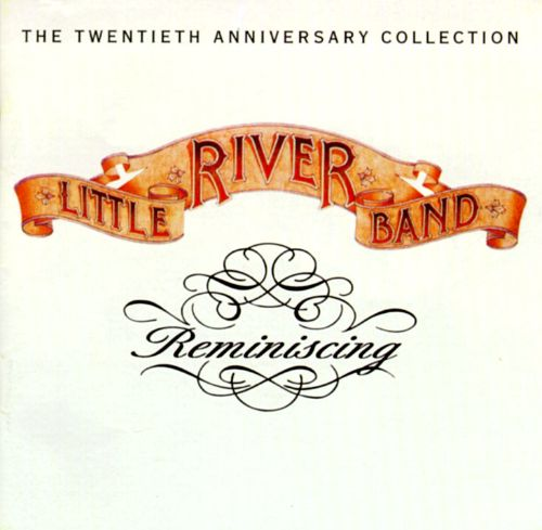 Little River Band Greatest Hits Little River Band: Reminiscing: The 20th Anniversary Collection [Capitol