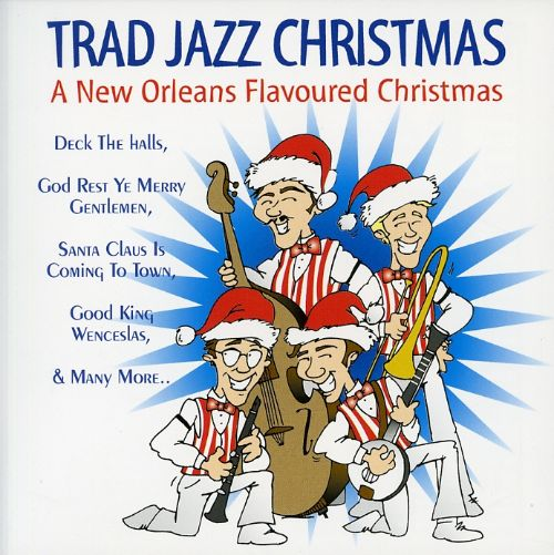 Trad Jazz Christmas: A New Orleans Flavoured Christmas