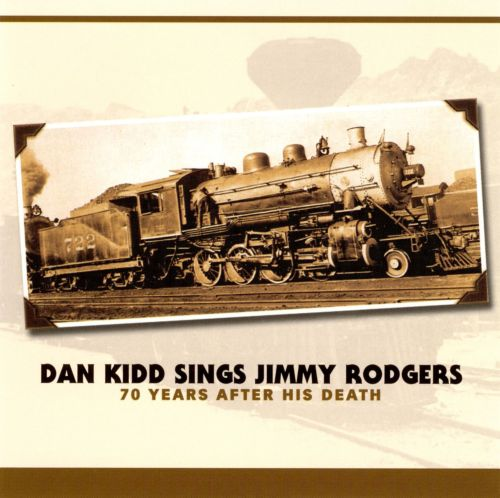 Dan Kidd Sings Jimmy Rodgers 70 Years After His Death