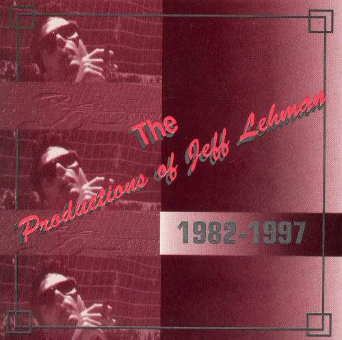 The Productions of Jeff Lehman 1982-1997