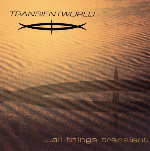 ...All Things Are Transient
