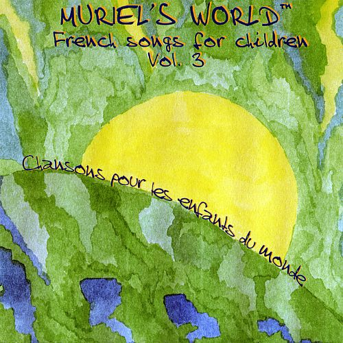 Muriel's World: French Songs for Children, Vol. 3