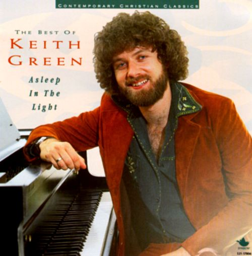 best of keith green asleep in the light keith green