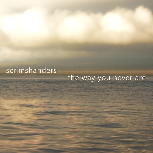 The Way You Never Are