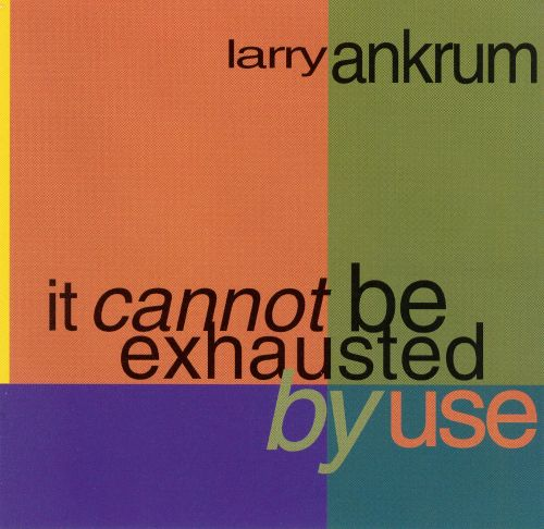 It Cannot Be Exhausted by Use