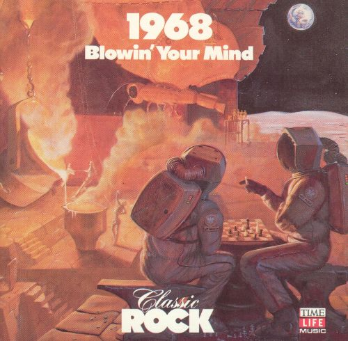 Classic Rock: 1968 - Blowin' Your Mind