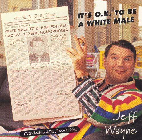 It's O.K. to Be a White Male
