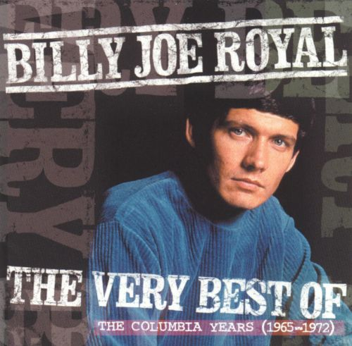 The Very Best of Billy Joe Royal: The Columbia Years (1965-1971)