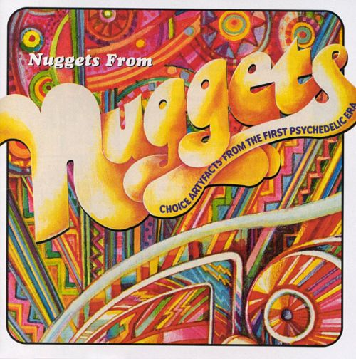Nuggets from Nuggets: Choice Artyfacts From the First Psychedelic Era