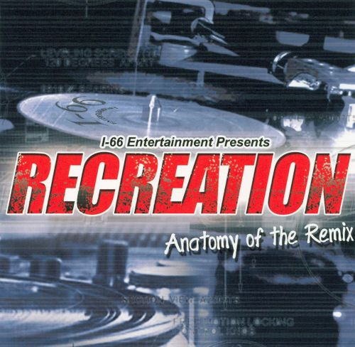Recreation: Anatomy of the Remix