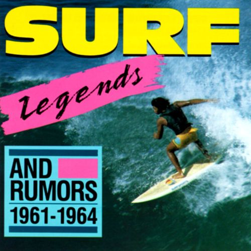 Surf Legends and Rumors:1961-1964
