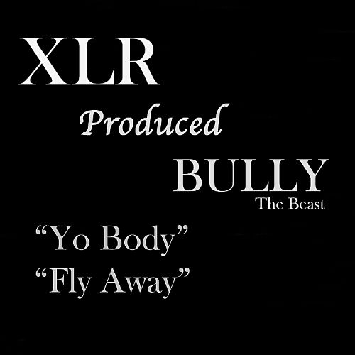 XLR Produced Bully