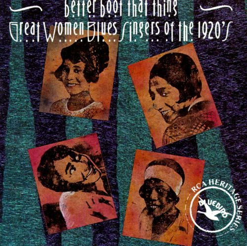 Better Boot That Thing:  Great Women Blues Singers of the 1920's