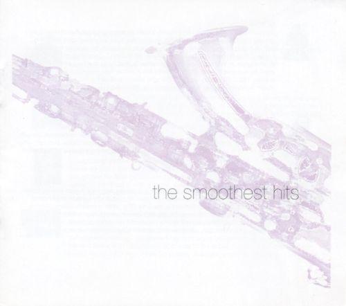 The Best of Smooth Jazz: The Smoothest Hits [Sony]