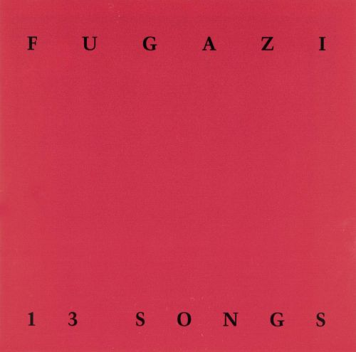 13 Songs - Fugazi (1989)