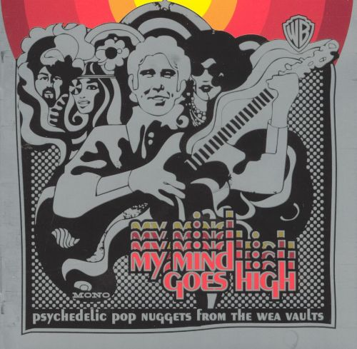 My Mind Goes High: Psychedelic Pop Nuggets from the WEA Vaults