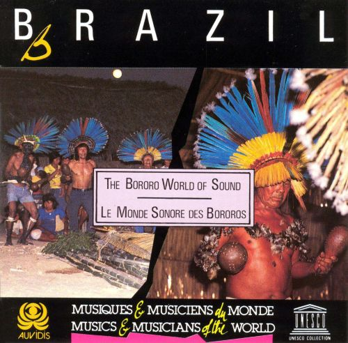 Brazil: The Sound World of The Bororo Indians