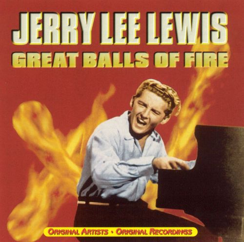 Great Balls ... Jerry Lee Lewis- Great Balls Of Fire