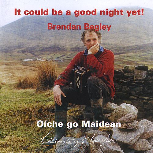 It Could Be a Good Night Yet! Oíche Go Maidean