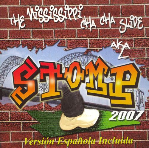 Mississippi Cha Cha Slide Stomp 2007 [Maxi Single]