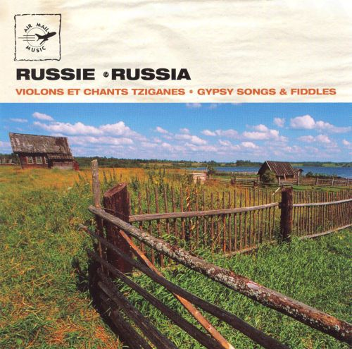 Russia: Gypsy Songs and Fiddles