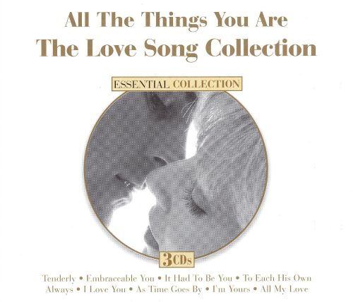 All the Things You Are: The Love Song Collection