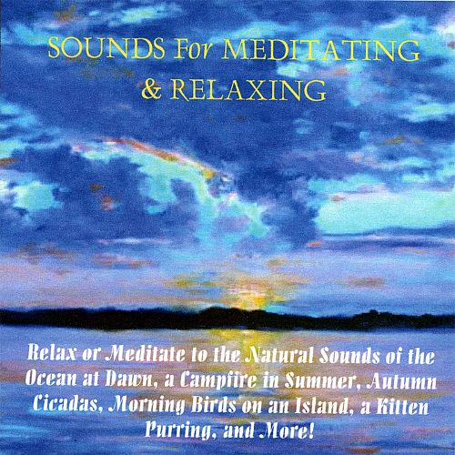 Sounds for Meditating & Relaxing