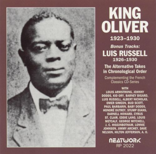 The Alternative Takes: King Oliver 1923-1930/Luis Russell 1926-1930