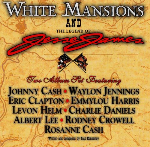 Confederate Tales: White Mansions & Jesse James