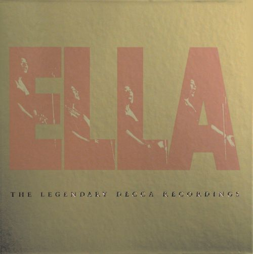 Ella: The Legendary Decca Recordings