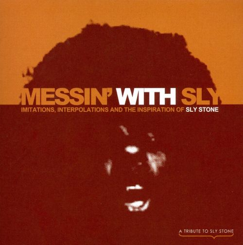 Messin' with Sly: Imitations, Interpolations and the Inspiration of Sly Stone