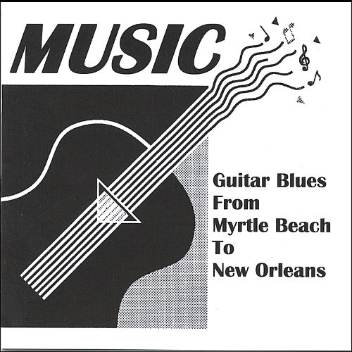 Music: Guitar Blues from Myrtle Beach to New Orleans