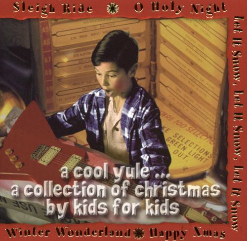 Cool Yule: Collection of Christmas by Kids for Kids