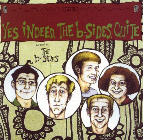 Yes, Indeed, the B-Sides, Quite!