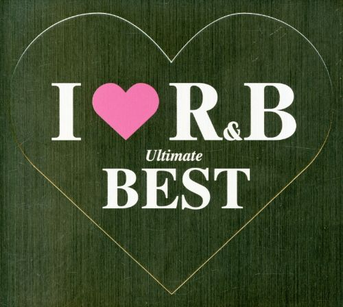 I Love R&B: Ultimate Best