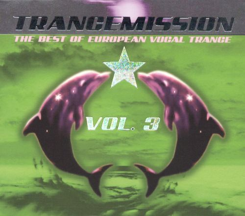 Trancemission, Vol. 3: The Best of European Vocal Trance